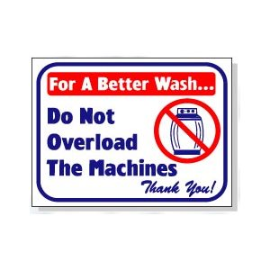 DO NOT OVERLOAD THE MACHINE